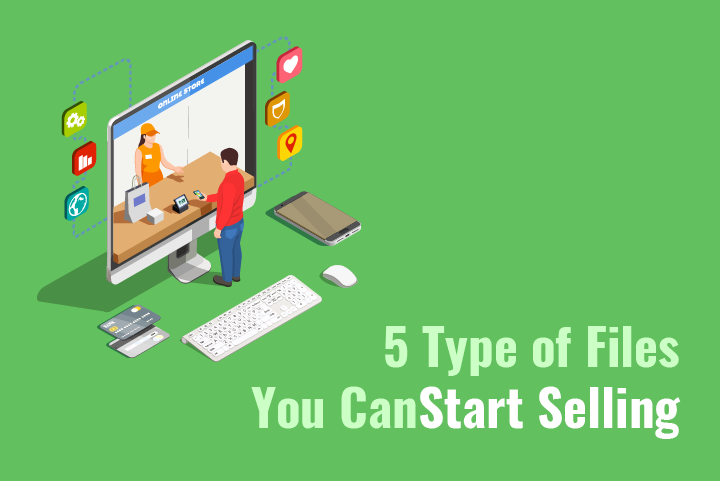 5 Type of Files You Can Start Selling